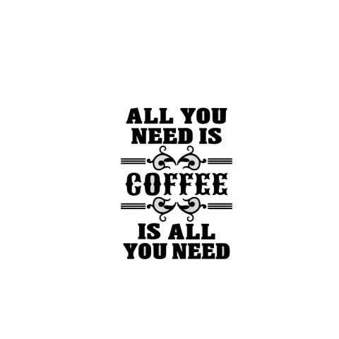 Напис Все, що тобі потрібно це кава